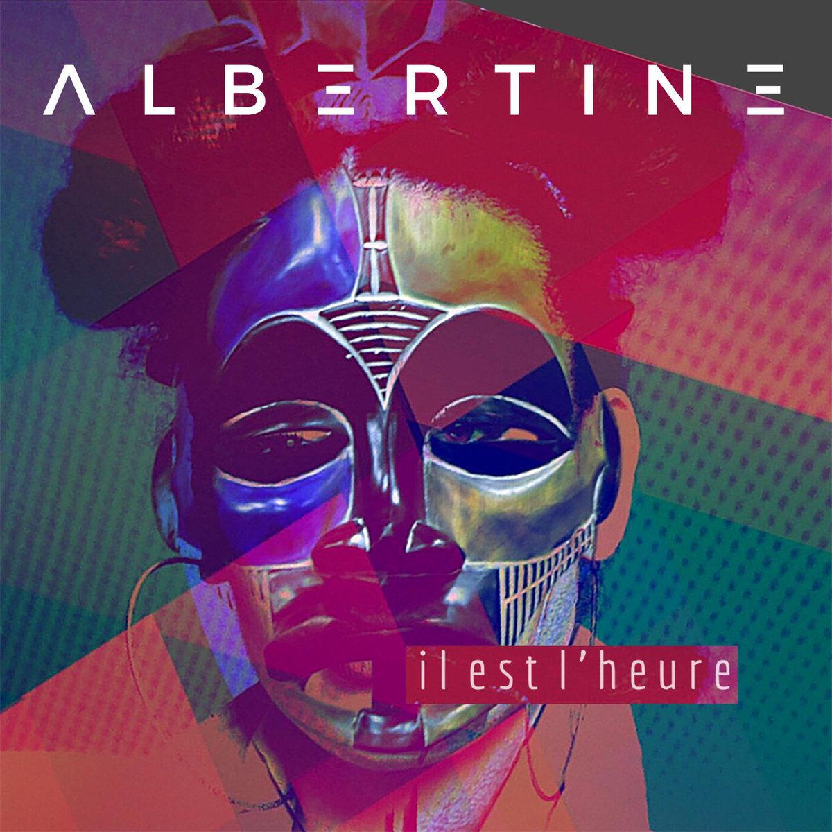 Albertine – Il Est L'Heure