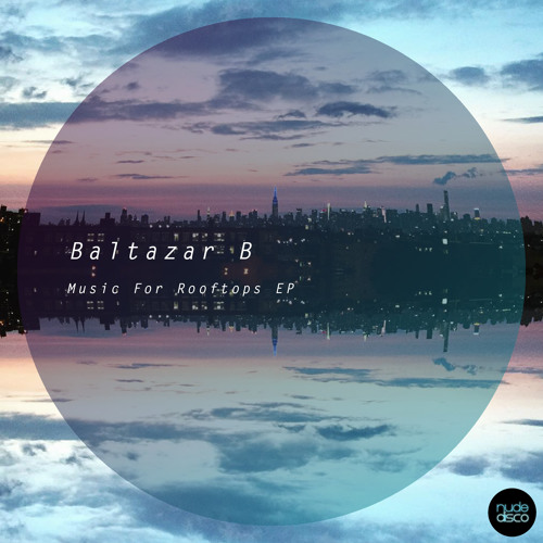 Baltazar B – Music For Rooftops EP