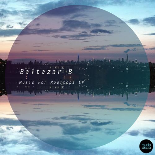 Baltazar B – Music For Rooftops EP
